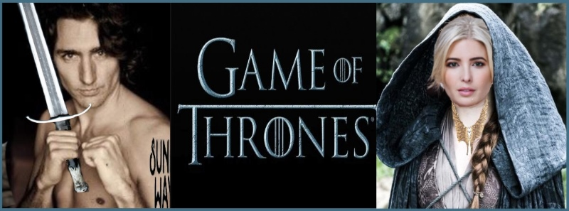 Justin Trudeau Ivanka Trump Game of Thrones